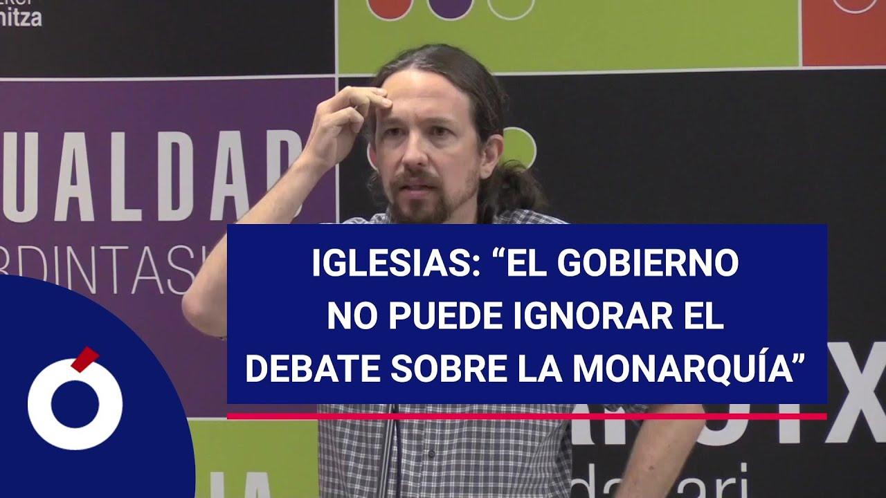 Iglesias: El Gobierno no puede ignorar el debate sobre la monarquía