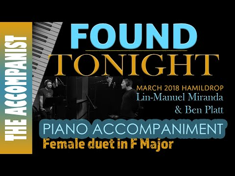 Found/Tonight - Lin-Manuel Miranda & Ben Platt - Piano (for female voice) - Karaoke