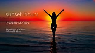 Chillout King Ibiza - Sunset Hours, HD, 2018, 2+Hours, Beautiful Sundowner Mix