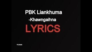 PBK Liankhuma - Khawngaihna (LYRICS)