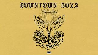 Downtown Boys - Because You