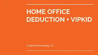 VIPKID TAX DEDUCTIONS- HOME OFFICE