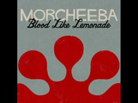 Morcheeba - Blood Like Lemonade [HQ ]