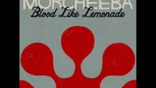 Morcheeba - Blood Like Lemonade [HQ ]