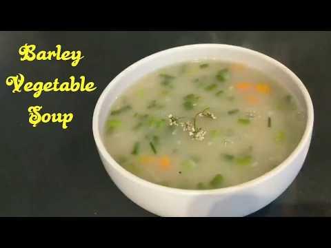 Barley Soup Recipe/Barley Vegetable Soup Recipe/Healthy Soup