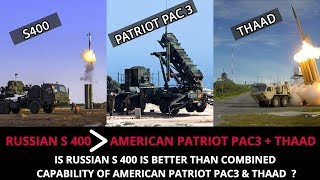RUSSIAN S 400 vs AMERICAN PATRIOT PAC 3 & THAAD- UNBIASED ANALYSIS