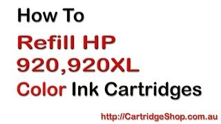 How To Refill HP 920 and HP 920XL Colour Ink Cartridges