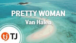 [TJ노래방] PRETTY WOMAN - Van Halen / TJ Karaoke