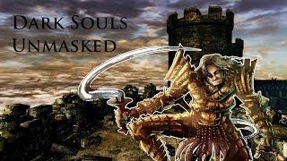 Dark Souls - Unmasked