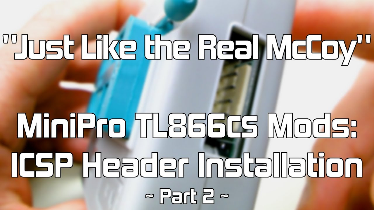 #08 `Just Like the Real McCoy` MiniPro TL866 Mods — Part 2: ICSP Header  Installation