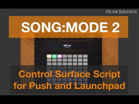 SONG:MODE 2 : Ableton Live script for Push and Launchpad