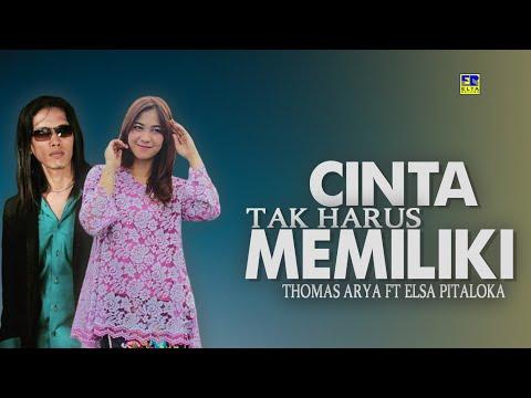 Free Download Thomas Arya Feat Elsa Pitaloka - Cinta Tak Harus Memiliki (official Music Video) Mp3 dan Mp4