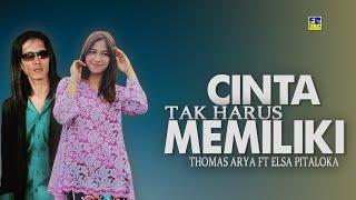 Thomas Arya Feat Elsa Pitaloka - Cinta Tak Harus Memiliki (Official Music Video)