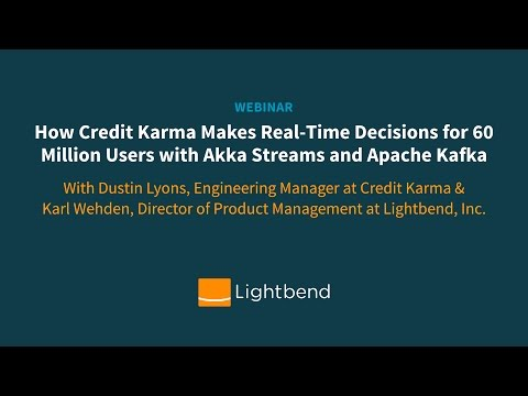 How Credit Karma Makes Real-Time Decisions For 60 Million Users With Akka Streams And Kafka