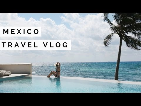 MEXICO TRAVEL VLOG | MAYAN RIVIERA