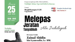 MELEPAS JERATAN TASYABBUH - Ustadz Zainal Abidin, Lc.