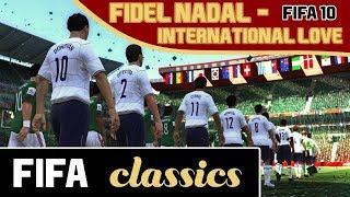 [FIFA Classics] Fidel Nadal - International Love (FIFA 10 Music)
