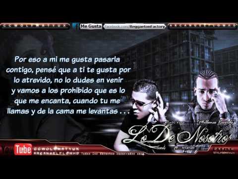 Gotay Ft. Arcangel - Lo De Nosotros con Letra Reggaeton 2011