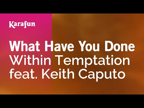 Karaoke What Have You Done - Within Temptation