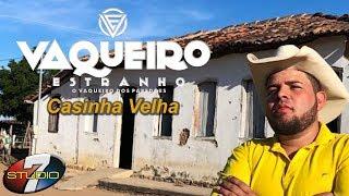 Vaqueiro Estranho CASINHA VELHA (Clip Oficial)