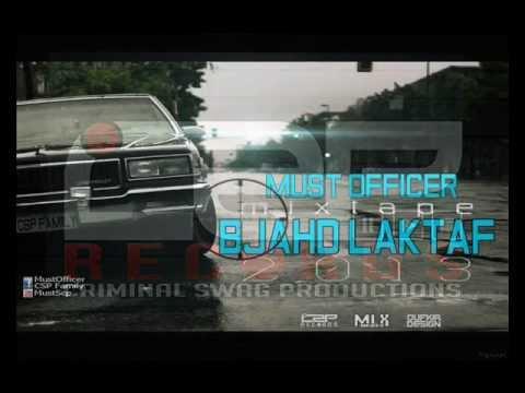 Must-Officer -07- Freestyle Mamchina Fen (Ft Lamdad&Tuwach&Smakho) Mixtape BJAHD LAKTAF