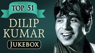 Top 51 Songs of Dilip Kumar JUKEBOX - Best Evergreen Old Hindi Classic Songs
