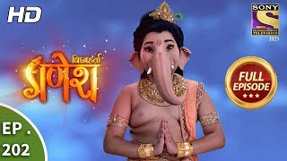 Vighnaharta Ganesh - Ep 202 - Full Episode - 31st May, 2018