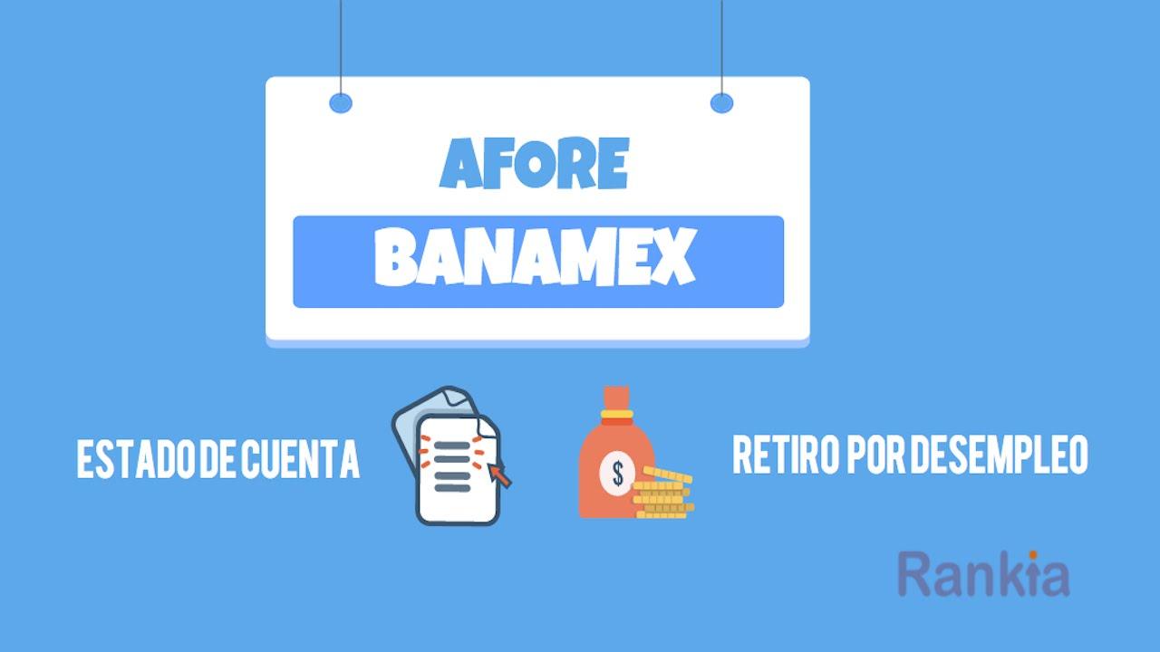Banamex: Afore Banamex: Estado De Cuenta Y Retiro Por Desempleo