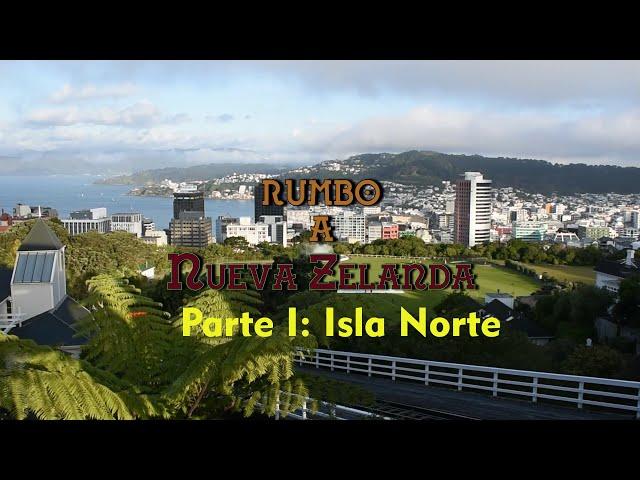 Rumbo a NUEVA ZELANDA   Parte I - Isla Norte