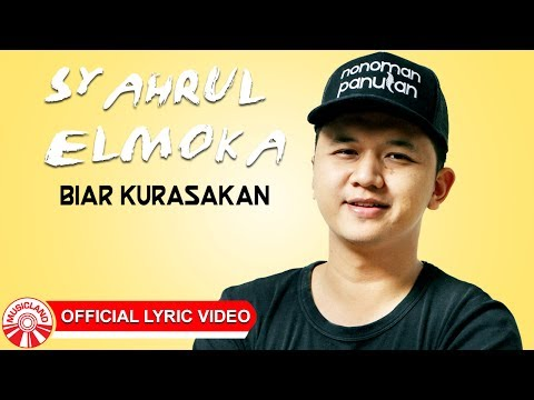 Syahrul Elmoka - Biar Kurasakan [Official Lyric Video HD]