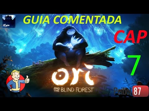 Guia ORI AND THE BLIND FOREST ( Cap7 ) Hasta Arbolera vacia Y KUROO
