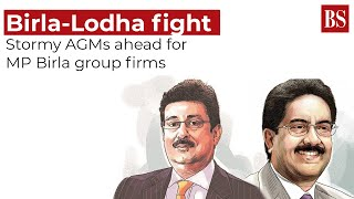 Birla-Lodha fight: Stormy AGMs ahead for MP Birla group firms