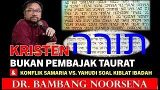 KRISTEN BUKAN PEMBAJAK TAURAT: KONFLIK SAMARIA-YAHUDI SOAL KIBLAT IBADAH