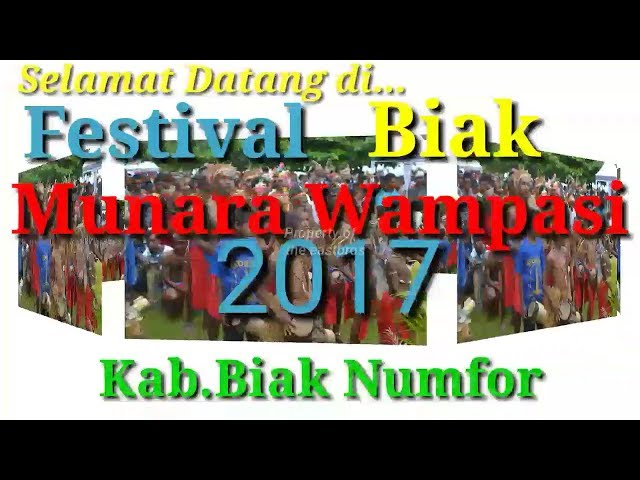 Festival Biak Munara Wampasi 2017 - Part 1