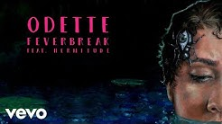 Odette - Feverbreak (Official Audio) ft. Hermitude