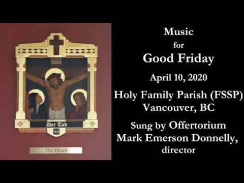 Music For Good Friday Holy Family Parish Fssp Vancouver Bc Canada Youtube