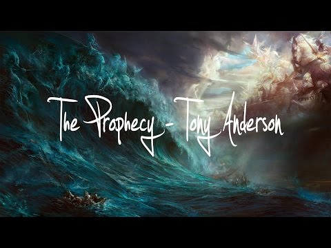 Tony Anderson - The Prophecy ( The Most Epic OST )