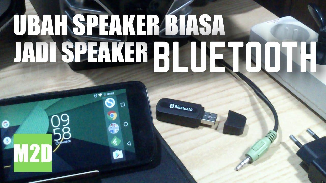 Cara Mengubah Speaker Biasa Menjadi Speaker Bluetooth Youtube