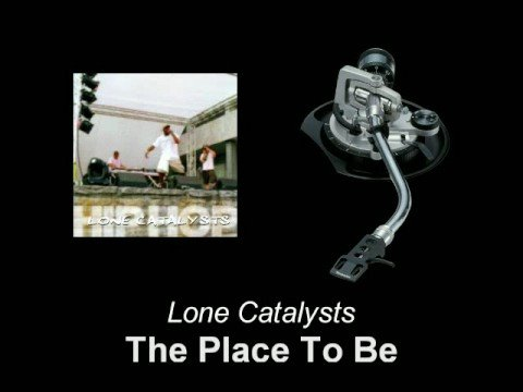 Lone Catalysts - The Place To Be