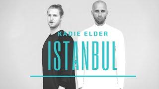 Kadie Elder - Istanbul (Official release)