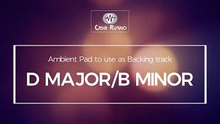 D Major/B Minor - Ambient Pad - Odir Ruano