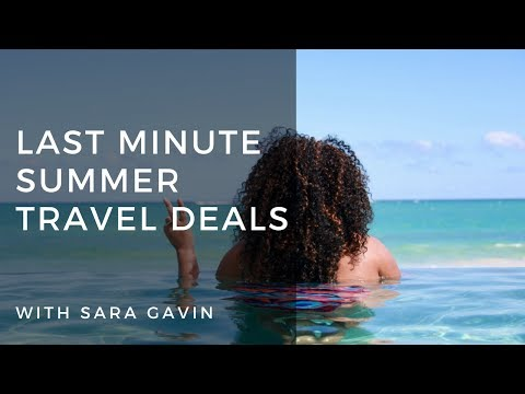 Last Minute Summer Travel Deals