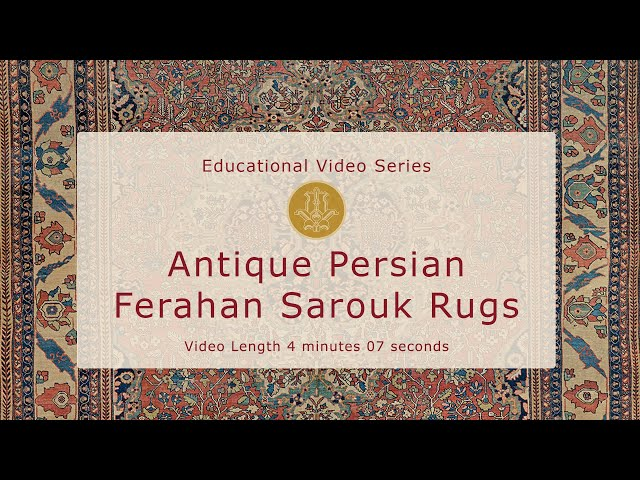 The History & Design of Antique Persian Ferahan & Ferahan Sarouk Carpets