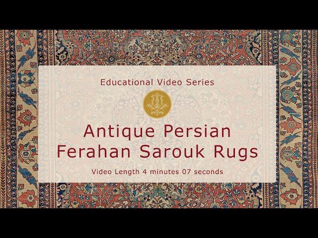 The History & Design of Antique Persian Ferahan & Ferahan Sarouk Carpets