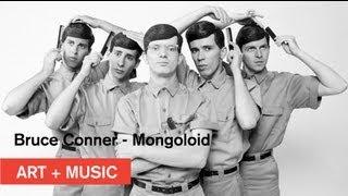 Bruce Conner - MONGOLOID - Art + Music - MOCAtv