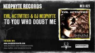 Evil Activities & DJ Neophyte - To You Who Doubt Me (NEO021) (2003)