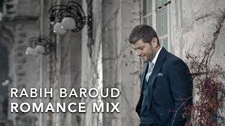 Rabih Baroud - Romance Mix | ربيع بارود - ميكس رومانسي