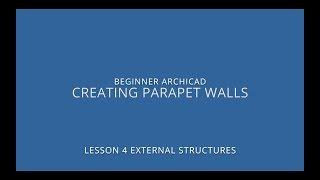 ARCHICAD Beginner Course - 4/6: Creating Parapet Walls
