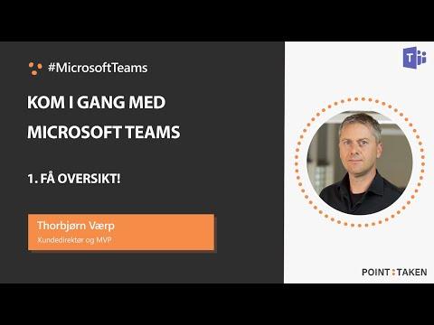 Hvordan komme i gang med Teams- Få oversikt!