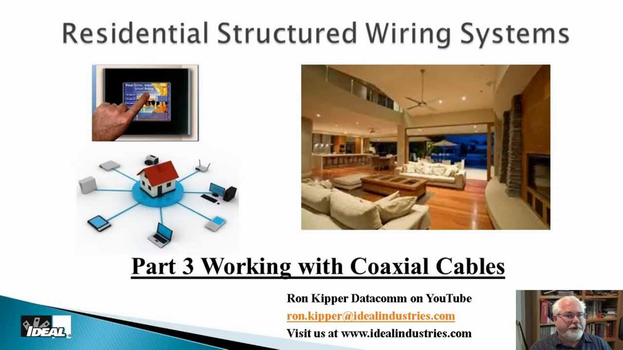 Residential Structuring Wiring Systems Part 3 Coaxial Cables Youtube Diy Structured